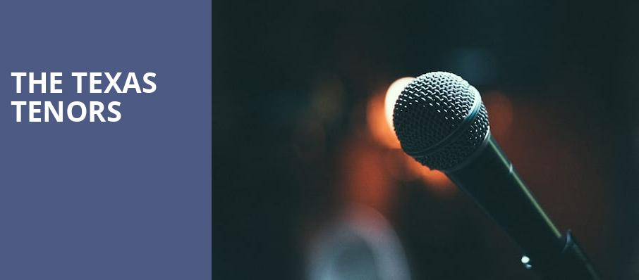 The Texas Tenors, Mary W Sommervold Hall at Washington Pavilion, Sioux Falls