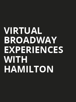 Virtual Broadway Experiences with HAMILTON, Virtual Experiences for Sioux Falls, Sioux Falls